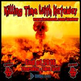 12/29/16 - Killing Time With Hatewar on Los Anarchy Radio - End of 2016