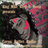 Cocoa Butter Radio #7
