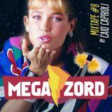 MEGAZORD Mixtape #8 @ by Caio Caprioli