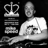 Mike Speed | Rejuvenation 5th Birthday | 040317 | Breakbeat Bar | Rejuvenation | 4-5am | Final Set
