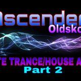 Dj Ascender - ULTIMATE TRANCE/HOUSE ANTHEMS Oldskool - Part2