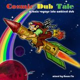 Cosmic Dub Tales - a sonic voyage into psy dub