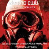 ELECTRO EBM CYBER INDUSTRIAL MIX - TACTICAL ATTACK  by DJ WINTERMUTE