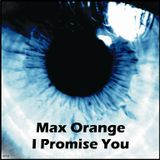Max Orange - I Promise You