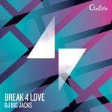 DJ Big Jacks - Break 4 Love