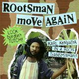 ROOTSMAN MOVE AGAIN