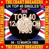 UK TOP 40 06-12 MARCH 1983 - THE CHART BREAKERS
