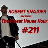 Robert Snajder - The Finest House Hour #211 - 2018