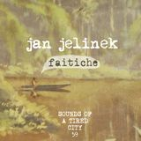 Sounds Of A Tired City #58: Jan Jelinek / Faitiche