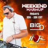 Weekend Warmup with Big D - 30th August 2019
