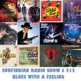 SURFINBIRD RADIO SHOW # 512 BLUES WITH A FEELING