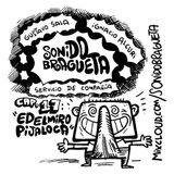 Sonido Bragueta ep. 17 - Edelmiro Pijaloca