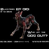 """""""Blacktimes EP 010: Who let the dogs out?"""" by DJ Zeus"""