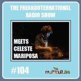 The FreakOuternational Radio Show #104 with Celeste Mariposa 19/01/2018