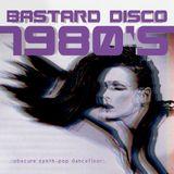 Bastard Disco - Obscure Synth-Pop  Dancefloor – Vol. 1