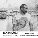 KARISMA PODCAST #137 - AROUND7