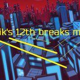 SHIK'S - 12TH BREAKS MIX, Orbital, Myagi, EliteForce,Colombo, Pretty Lights