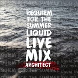 Architect - Liquid live mix.Requiem for the summer