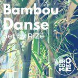 Bambou Danse - Set by RiZë