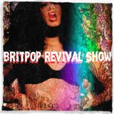 Britpop Revival Show #190 15th March 2017