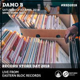 Damo B Live Eastern Bloc Record Store Day 21st April 2018