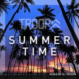 SUMMER TIME 2017 MIXED BY DJ TROOPA