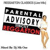 REGGAETON CLASSICS (Live Mix) MIXED BY DJ MK-ONE