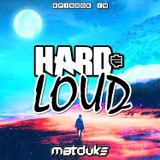 Matduke - Hard & Loud Podcast Ep 19 (Uk/Happy Hardcore)