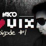 YACO DJ - LOVIX Episode 1