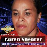 Karen Shearer 50th Birthday 21st July 2018 PT2