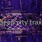 Deep City Trax - Ep.001