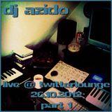 DJ Azido Live @ Twitterlounge 26.10.12 - Part 1