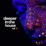 Deeper in The House Vol.10