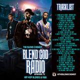 Blend God Radio Episode #72 (New Hip Hop Blends & R&B)