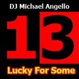 13 Lucky For Some. Uplifting Trance Mix. DJ Michael Angello