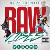 DJ Authentic Presents...RAW VIBES