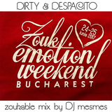 Dirty & Despacito - Power Zoukable Tunes @ Zouk Emotion Weekend 2017 in Bucharest