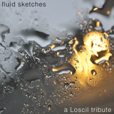 Fluid Sketches - a Loscil tribute