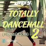 Totally Dancehall 2 (#BestOf2018)