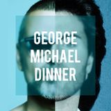Tribute: George Michael Dinner
