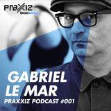 PRAXXIZ Podcast #001 pres. GABRIEL LE MAR