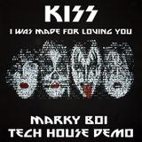 Kiss - I Was Made For Loving You (Marky Boi Tech House Demo)