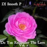 DJ Smooth P - Do You Remember The Love  Vol. 2