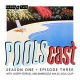 POOLScast - Season 1 - Episode 3: Joseph Terruel & Bamboozle aka Eli Soul Clap