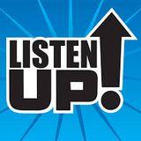 LISTEN UP !