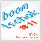 Myom - The Juke is on me (Boom Tschak Podcast # 11)