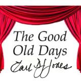 The Good Old Days! another MyHouse Production