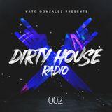 Dirty House Radio #002