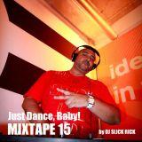 MixTape 15 - Just Dance Baby...