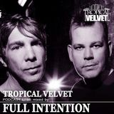 TROPICAL VELVET PODCAST EP86 MIXED BY FULL INTENTION